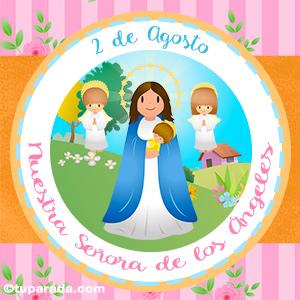 Día de Nuestra Señora de los Ángeles, 2 de agosto