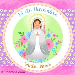 Día de Santa Irma, 18 de diciembre