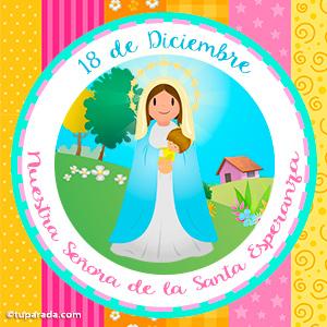 Día de Nuestra Señora de la Santa Esperanza, 18 de diciembre