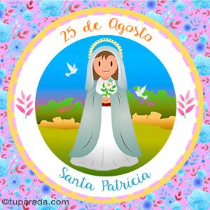 Día de Santa Patricia, 25 de agosto