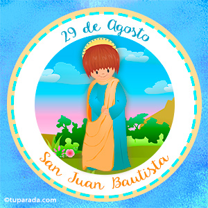 Día de San Juan Bautista, 29 de agosto