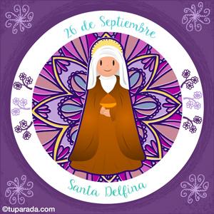 Día de Santa Delfina, 26 de septiembre