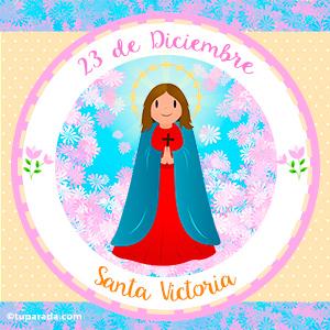 Día de Santa Victoria, 23 de diciembre