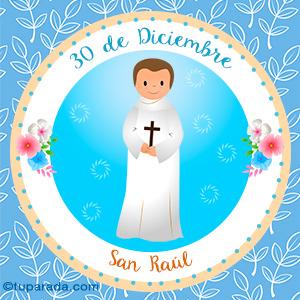 Día de San Raúl, 30 de diciembre