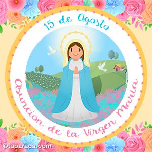 Asunción de la Virgen María, 15 de agosto