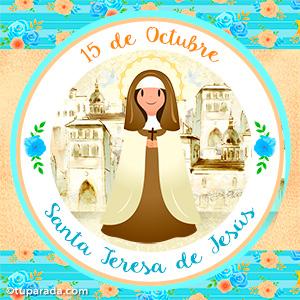 Día de Santa Teresa de Ávila, 15 de octubre