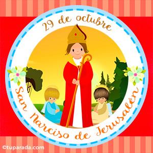 Día de San Narciso de Jerusalén, 29 de octubre
