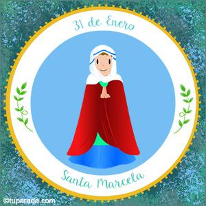 Día de Santa Marcela, 31 de enero