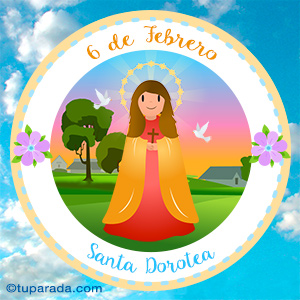 Día de Santa Dorotea, 6 de febrero