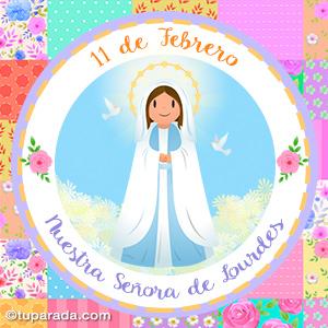 Día de Nuestra Señora de Lourdes, 11 de febrero
