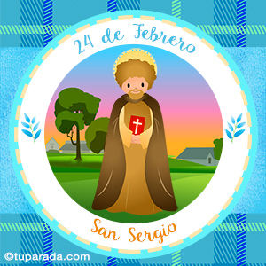 Día de San Sergio, 24 de febrero