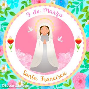 Día de Santa Francisca, 9 de marzo