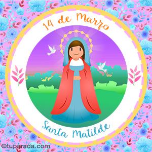 Día de Santa Matilde, 14 de marzo