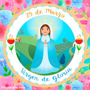 Día de la Virgen de Gloria, 25 de marzo