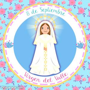 Día de la Virgen del Valle, 8 de septiembre