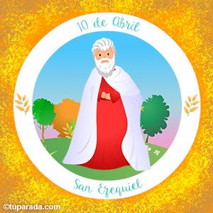 Día de San Ezequiel, 10 de abril