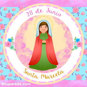 Día de Santa Marcela, 28 de junio