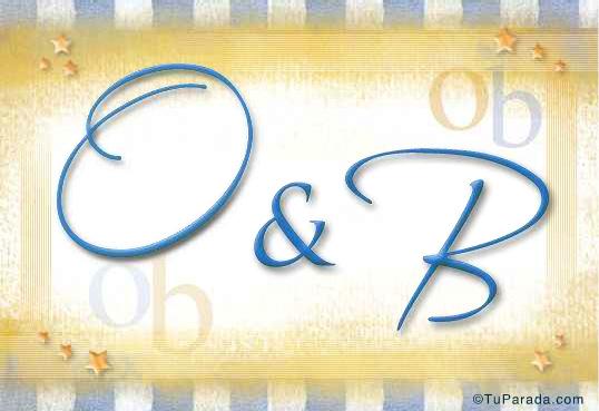 O & B