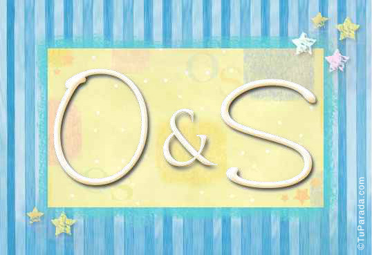 O & S