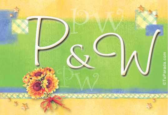 P & W