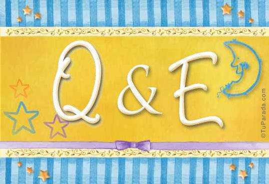 Q & E