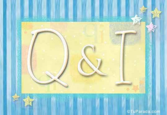 Q & I