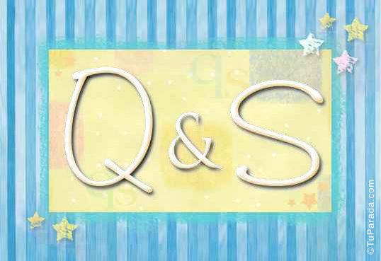 Q & S