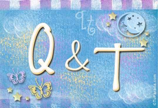Q & T