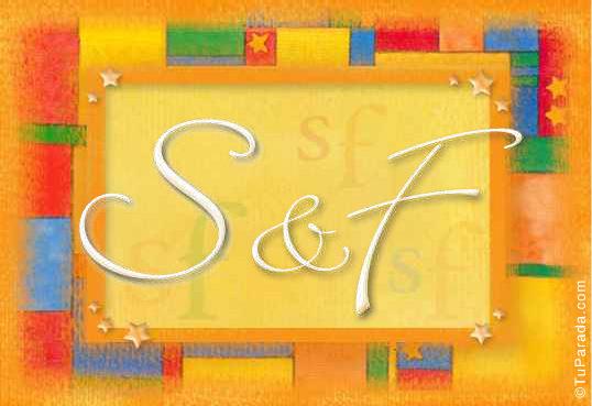 S & F