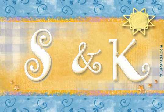 S & K