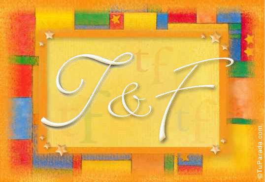T & F
