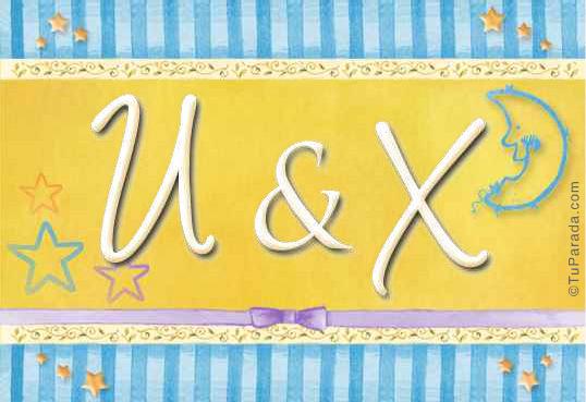 U & X