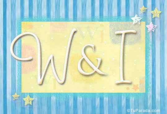 W & I