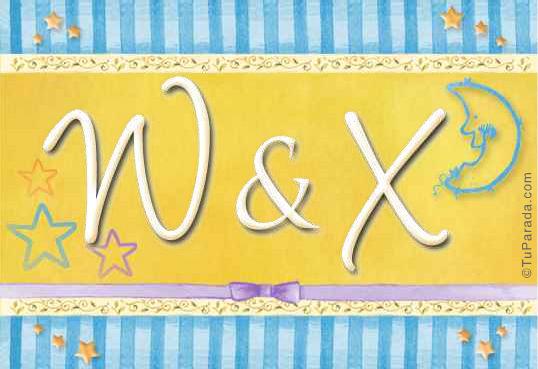 W & X