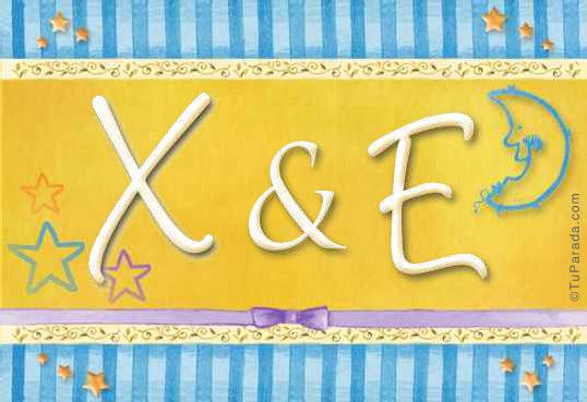 X & E