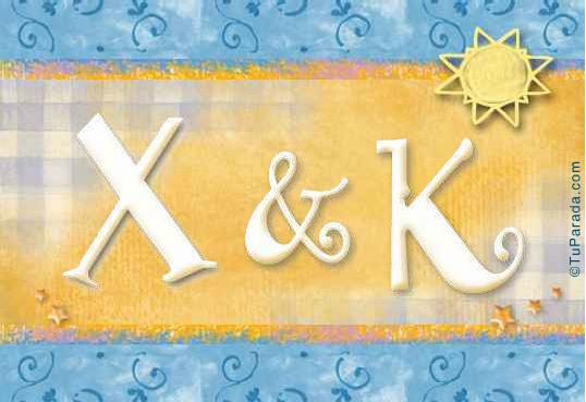 X & K