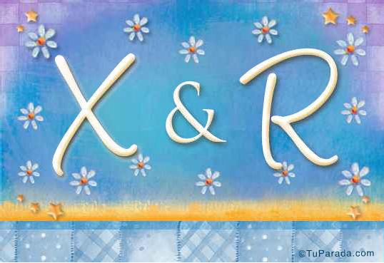 X & R