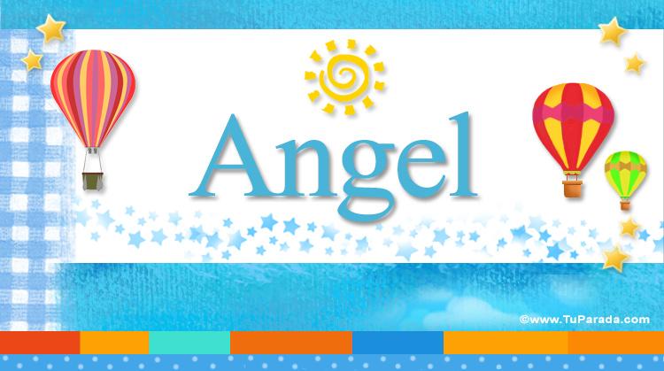 Angel Significado Del Nombre Angel Nombres Y Significados