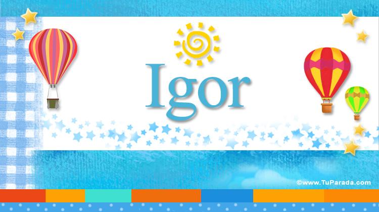 Igor, imagen de Igor
