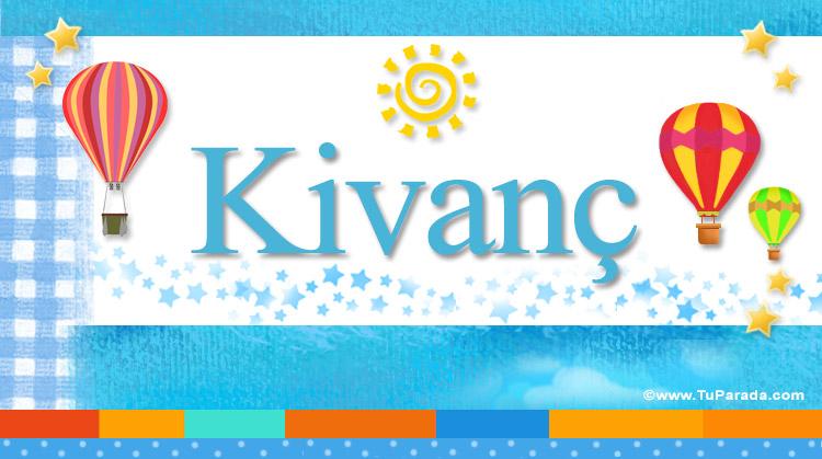Kivanç, imagen de Kivanç