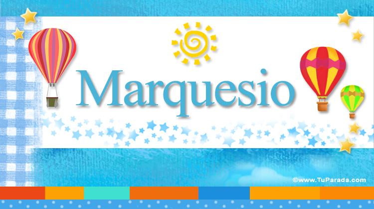 Marquesio, imagen de Marquesio