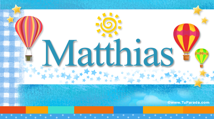 Matthias, imagen de Matthias