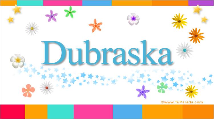 Dubraska, imagen de Dubraska