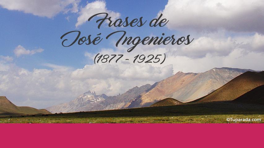 Frases de José Ingenieros