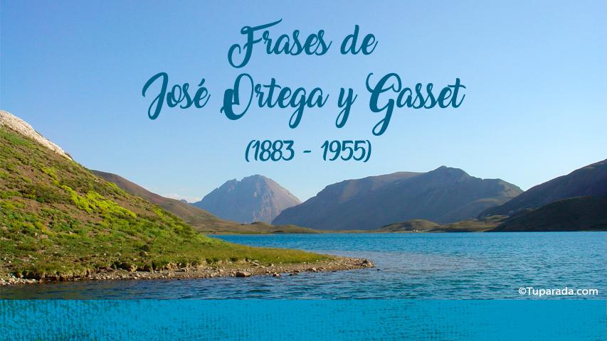 Frases De José Ortega Y Gasset Frases Célebres De José