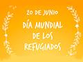20 - Día Mundial de los Refugiados
