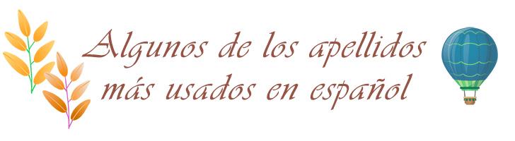 Algunos de los apellidos más usados en español